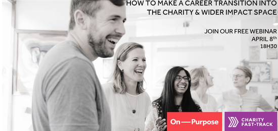 Webinar: How to make a career transition into the charity & wider impact space